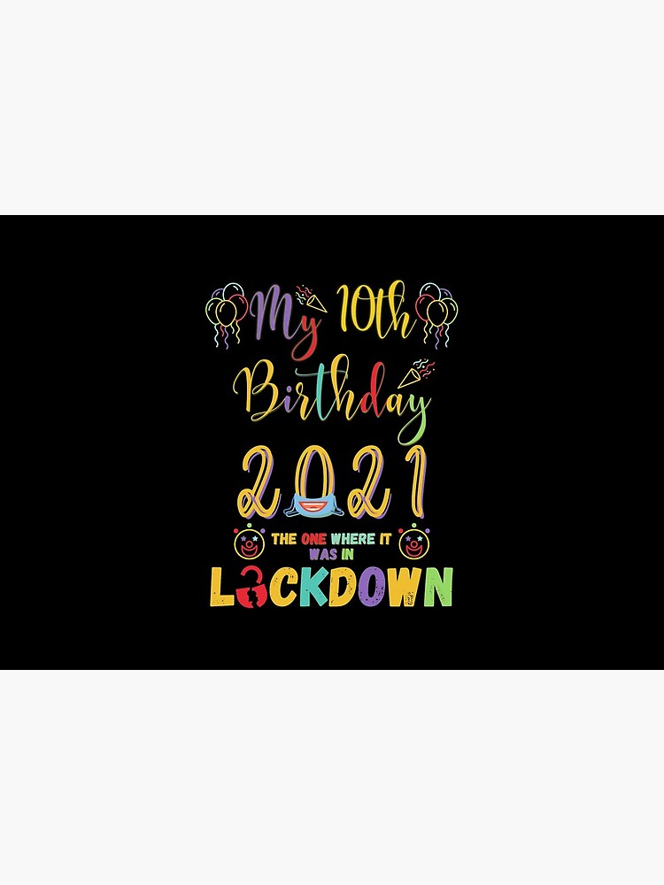 10th Birthday The One Where It Was In Lockdown 2021 by amchtakkosa1