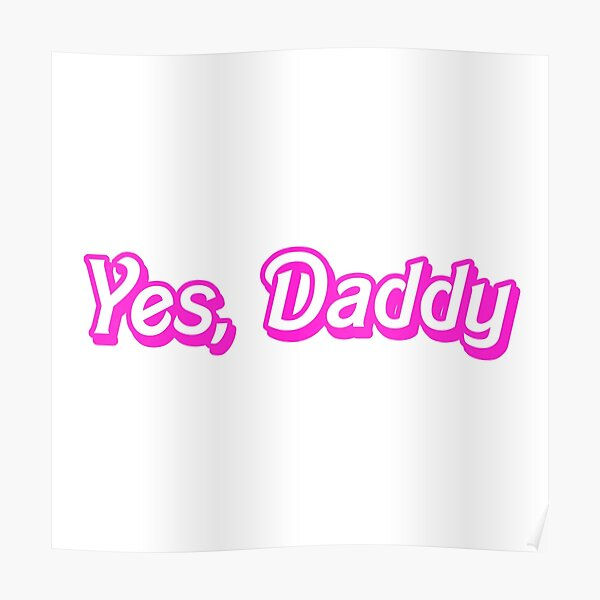 Yes, Daddy Poster