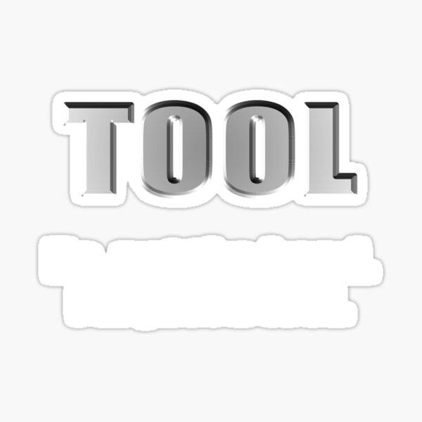 Just a Tool Sticker
