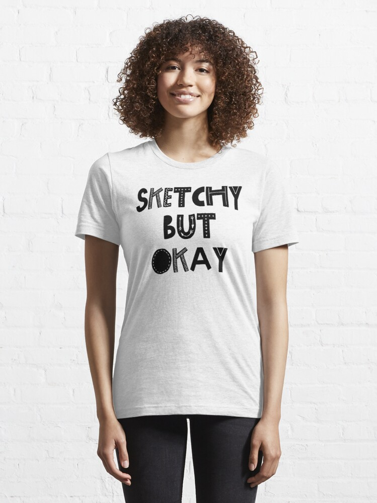 Alternate view of Sketchy but okay Essential T-Shirt