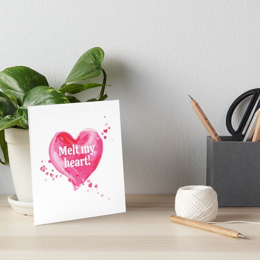 Valentine's heart - Melt my heart! quote Art Board Print