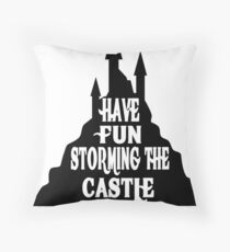 Have Fun Storming The Castle - The Princess Bride Throw Pillow