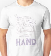 Just keep following the heartlines on your hand Unisex T-Shirt
