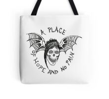 A Place of Hope and no Pain Tote Bag