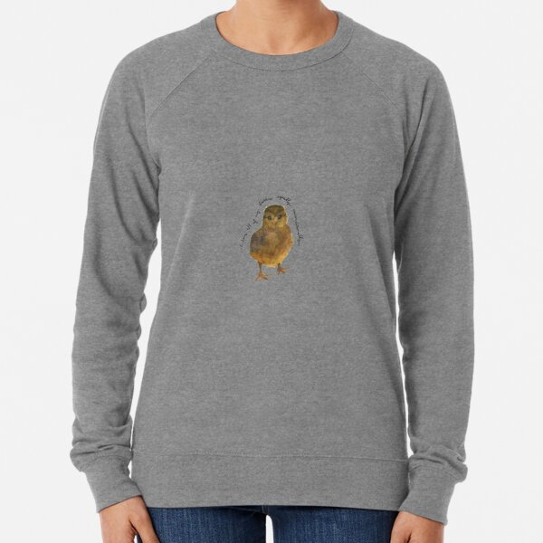 """Baby Chick Watercolor Painting: """"I love all of my feathers equally, unconditionally...."""" by Meia Geddes Lightweight Sweatshirt"""