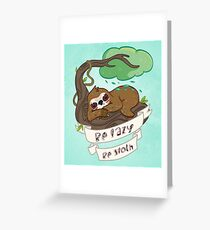 Be lazy Be Sloth ! Greeting Card