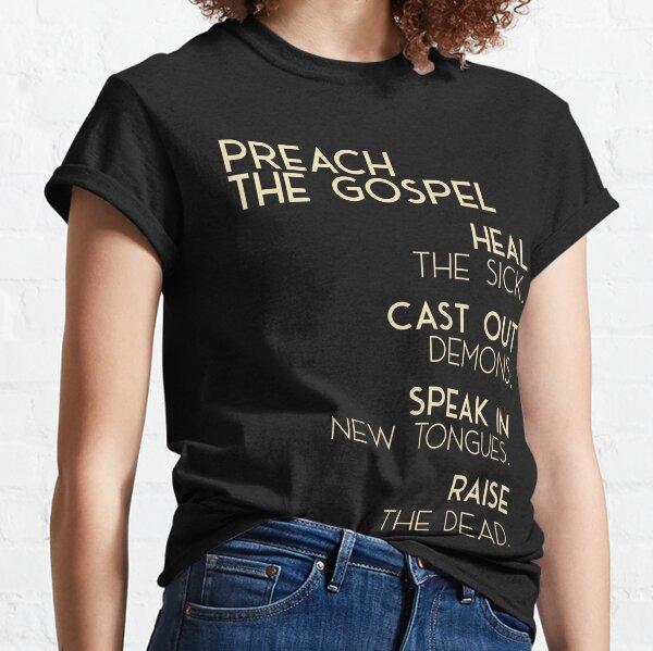 Preach The Gospel Classic T-Shirt