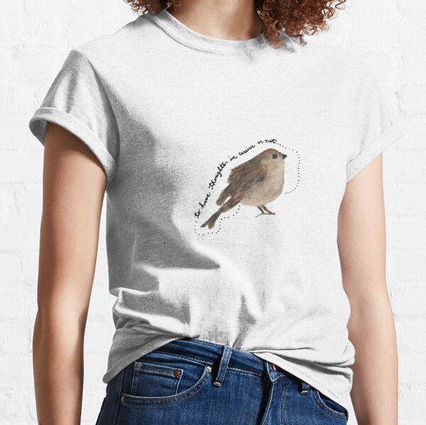 """Sparrow Bird Watercolor Painting: """"To have thoughts in cursive or not"""" by Meia Geddes Classic T-Shirt"""