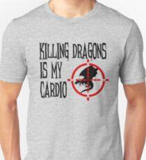 Killing Dragons is my Cardio T-Shirt