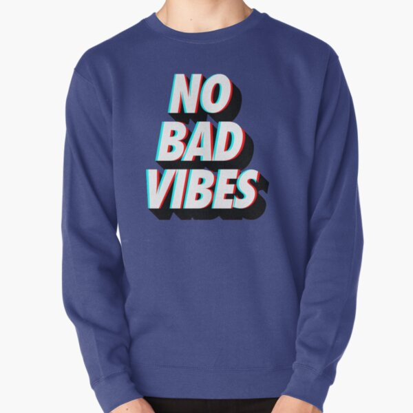 No Bad Vibes Pullover Sweatshirt