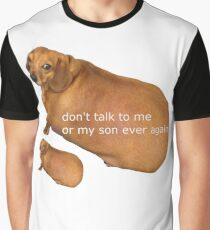 Don't talk to me or my son ever again - geek Graphic T-Shirt