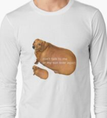 Don't talk to me or my son ever again - geek Long Sleeve T-Shirt