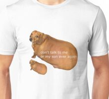Don't talk to me or my son ever again - geek Unisex T-Shirt