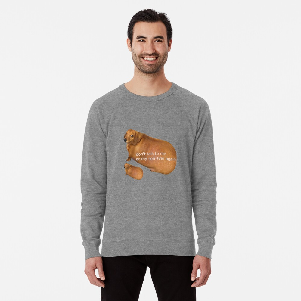 Don't talk to me or my son ever again - geek Lightweight Sweatshirt