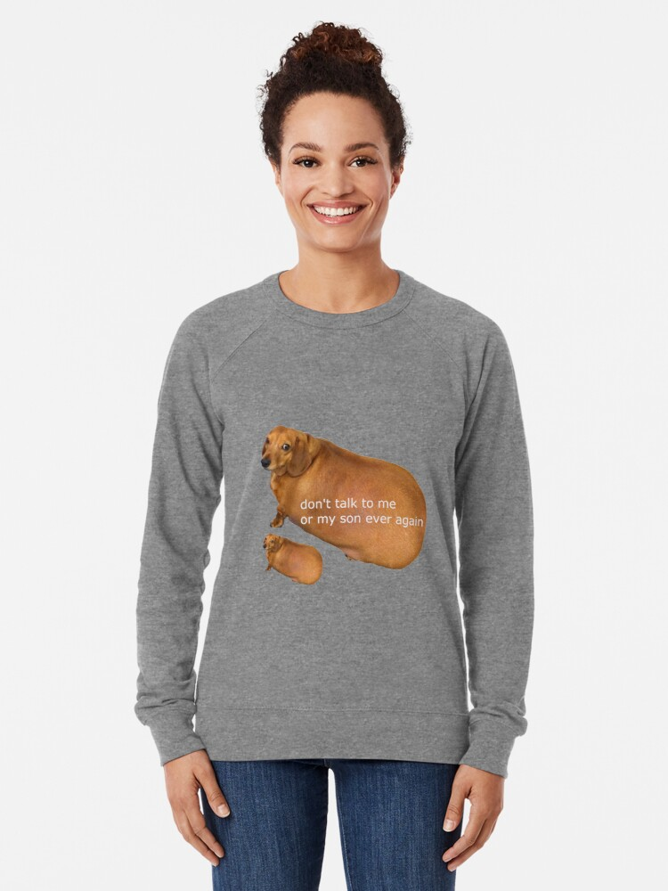 Alternate view of Don't talk to me or my son ever again - geek Lightweight Sweatshirt