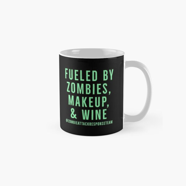 Fueled by zombies, makeup, and wine Classic Mug