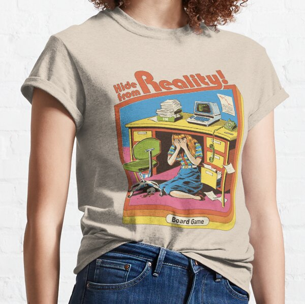 Hide From Reality Classic T-Shirt