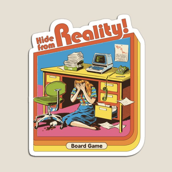 Hide From Reality Magnet