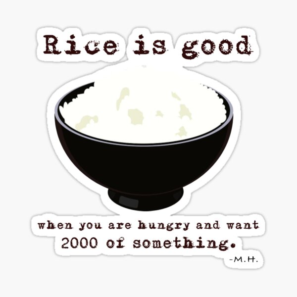 Rice Is Good - Mitch Hedberg Sticker