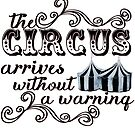 The Circus Arrives Without A Warning by buttermybooks