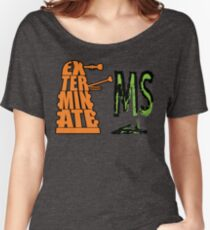 Exterminate!... MS Women's Relaxed Fit T-Shirt