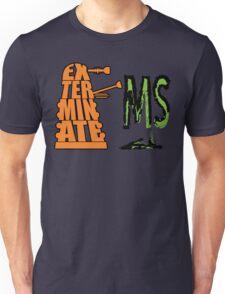 Exterminate!... MS Unisex T-Shirt
