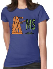 Exterminate!... MS Womens Fitted T-Shirt