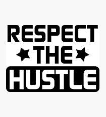 Respect the Hustle - Black Photographic Print