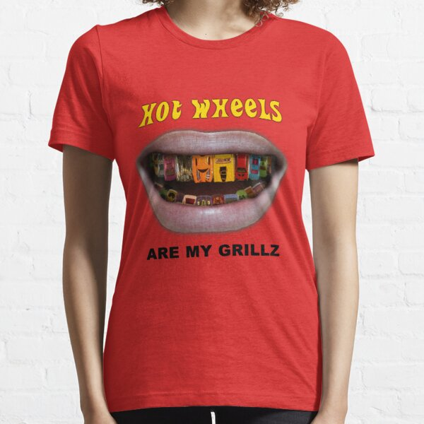 Hot Wheels are my Grillz Essential T-Shirt