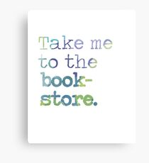 TAKE ME TO THE BOOKSTORE Metal Print