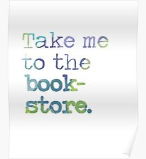 TAKE ME TO THE BOOKSTORE Poster