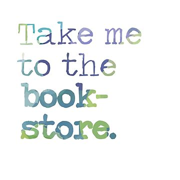 TAKE ME TO THE BOOKSTORE by aimeereads