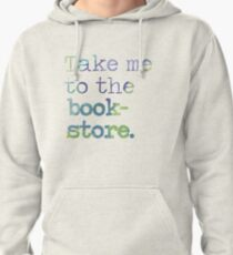 TAKE ME TO THE BOOKSTORE Pullover Hoodie