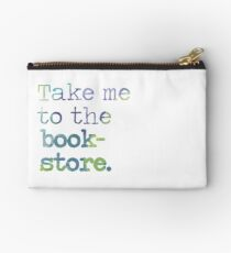 TAKE ME TO THE BOOKSTORE Studio Pouch
