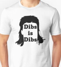 Dibs is Dibs T-Shirt