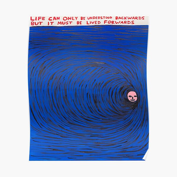 Life can Only Be Understood backwards Poster