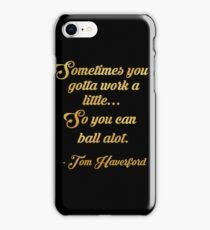 Tom haverford quote iPhone Case/Skin