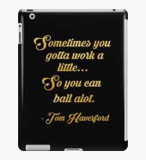Tom haverford quote iPad Case/Skin