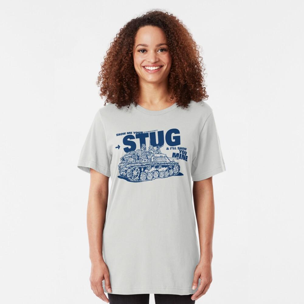 Show me your STUG! Slim Fit T-Shirt