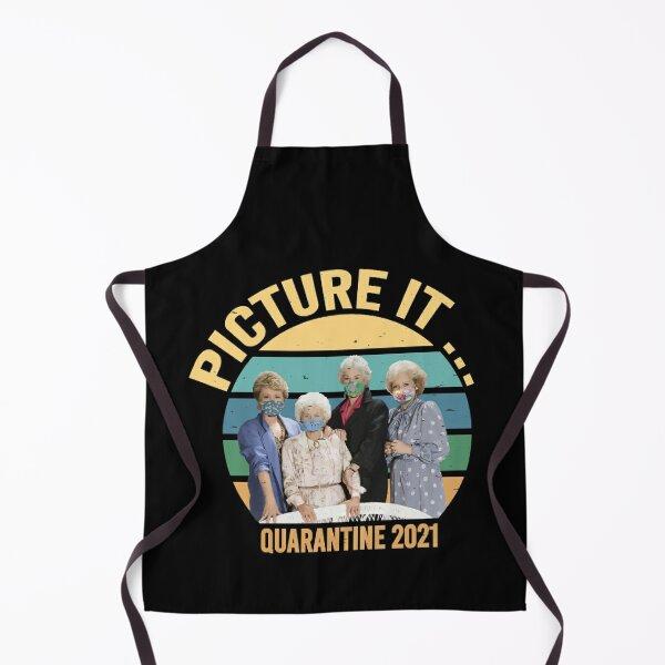 Picture it golden girls quarantine 2021 vintage Apron