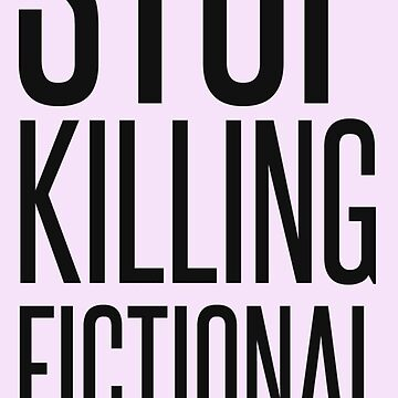 STOP KILLING FICTIONAL LESBIANS by ThatGirlTheyKno