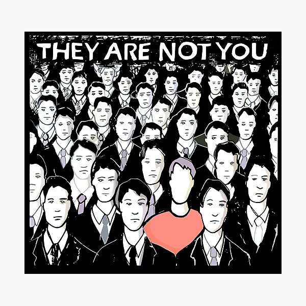 they are not you Photographic Print