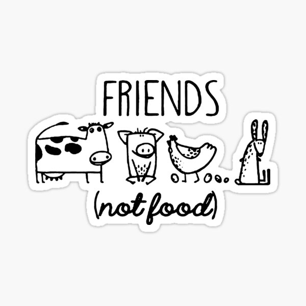 Animal Rights Rescue Friends Not Food Sticker