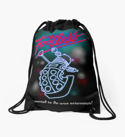 Footless - All he wanted to do was exterminate! Drawstring Bag