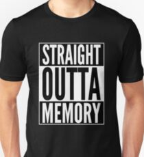 Straight Outta Memory - IT Humor Design for Dark Backgrounds T-Shirt
