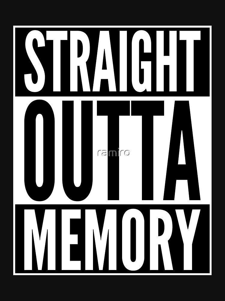 Straight Outta Memory - IT Humor Design for Dark Backgrounds by ramiro