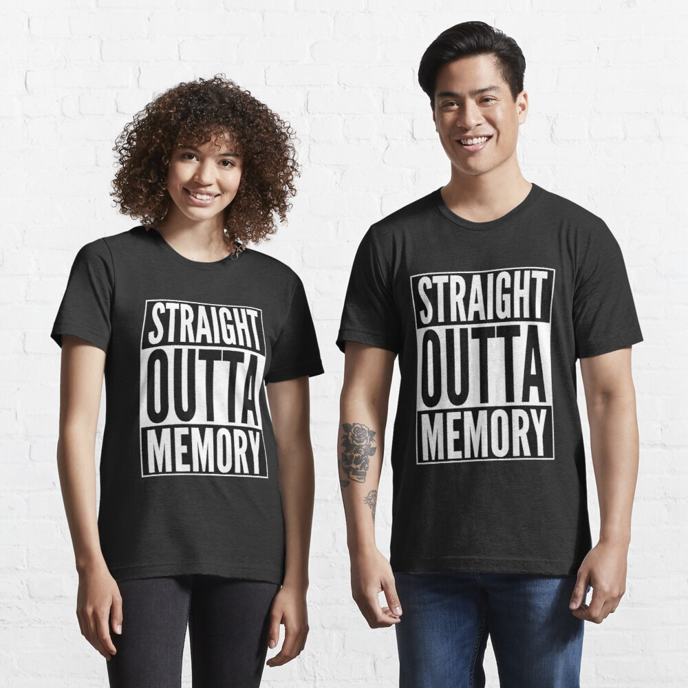 Straight Outta Memory - IT Humor Design for Dark Backgrounds Essential T-Shirt
