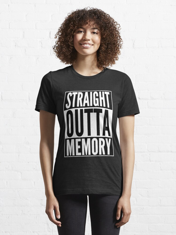 Alternate view of Straight Outta Memory - IT Humor Design for Dark Backgrounds Essential T-Shirt