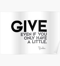 Give, even if you only have a little - Buddha Poster