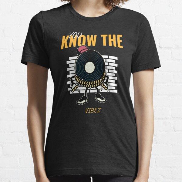 You Know The Vibez Essential T-Shirt